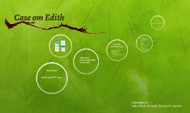 Case om Edith