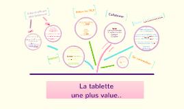 Copy of tablette: plus value