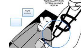 FINANCIAMIENTO DEL SECTOR SALUD EN MEXICO