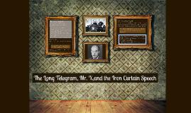 The Long Telegram, Mr. X,and the Iron Curtain Speech