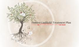 Holden Caulfield - Treatment Plan