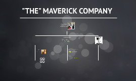 """THE"" MAVERICK COMPANY"