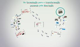 Da formatação para a transformação: Existe vida fora da facu