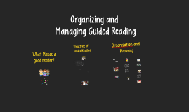 Designing, Organizing and Managing Guided Reading