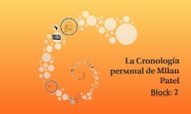 Copy of La Cronogia personal de Milan Patel