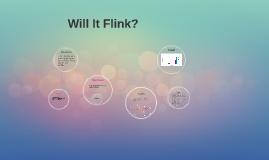 will it flink?