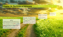 Copy of Chapter 14: The Ethics of Advocacy
