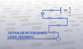 Copy of TEORIA DE INTERCAMBIO LIDER-MIEMBRO