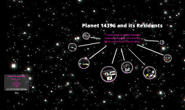 Planet 14396 and its Residents!