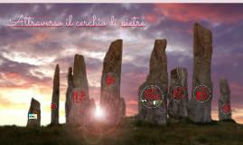 Attraverso il cerchio di pietre