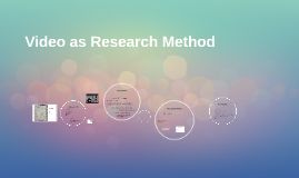 Video as Research Method