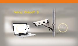 Funny Videos!