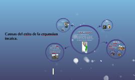 Copy of Causas del exito de la expansion incaica.