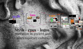 Myth - epos - logos, narration in ancient and contemporary culture