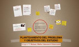 Copy of GRUPO 2: PLANTEAMIENTO DEL PROBLEMA Y OBJETIVOS DEL ESTUDIO