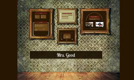 Mrs. Good