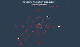 PESQUISA EM MARKETING DIGITAL: caminhos possíveis