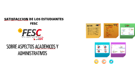 SATISFACCION DE LOS ESTUDIANTES FESC
