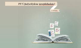 PET (polyethylene terephthalate)