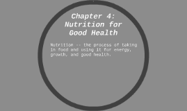 Chapter 4: Nutrition for Good Health