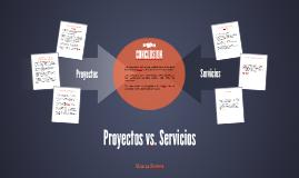 Copy of Proyectos vs. Servicios