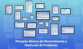 Copy of Principios Básicos del Mantenimiento y Resolución de Problemas