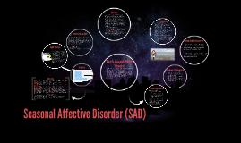 Copy of Seasonal Affective Disorder (SAD)