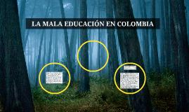 LA MALA EDUCACION EN COLOMBIA