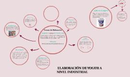 Copy of PROCESO DE ELABPRACION DE YOGURT A NIVEL INDUSTRIAL