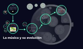 La música y su evolución