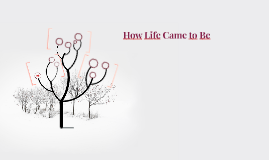 EVOLUTION- HOW LIFE CAME TO BE