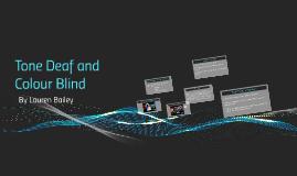 Tone Deaf & Colour Blind