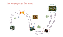 The Monkey and The Lion