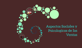 Aspectos Sociales y Psicológicos de las Ventas.