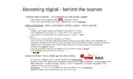 Becoming digital - behind the scenes