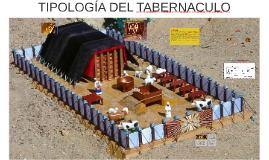 Copy of EL TABERNACULO TIPOLOGIA