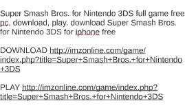 Super Smash Bros. for Nintendo 3DS full game free pc, downlo