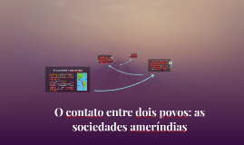 O contato entre povos: as sociedades ameríndias