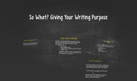 So What? Giving Your Writing Purpose