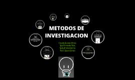 Copy of METODOS DE INVESTIGACION