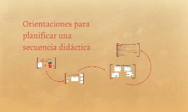 Orientaciones para planificar una secuencia didáctica