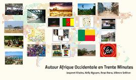 Autour Afrique Occidentale en Trente Minutes
