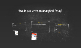 How do you write an Analytical Essay?