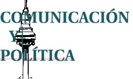 COMUNICACIÓN Y POLÍTICA