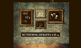 WUTHERING HEIGHTS-CH 14