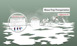Mouse Trap Transportation
