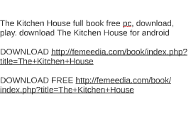 Kitchen House Book the kitchen house full book free pc, download, play. downloa