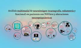 Análisis multimodal de neuroimágen (tractografía, volumetría