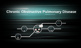 •Chronic obstructive pulmonary disease