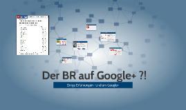 Copy of Der BR auf Google+